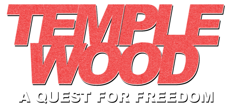 Temple Wood - A Quest For Freedom